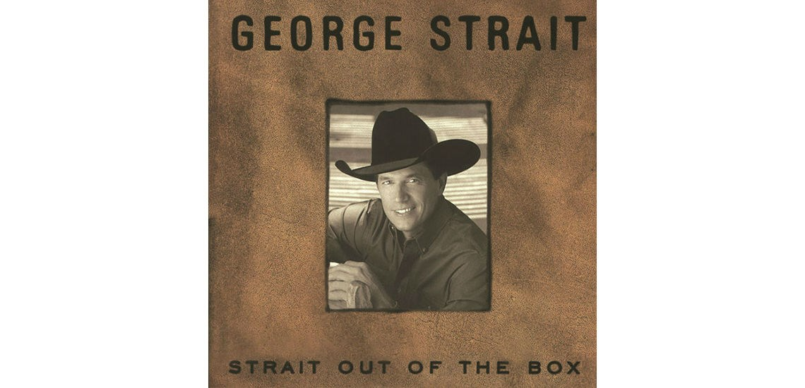 08f204f3ef2 Strait Out of the Box - George Strait