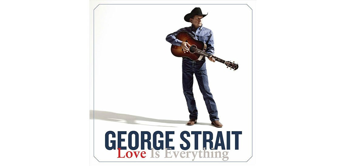 079f11160 Love Is Everything - George Strait